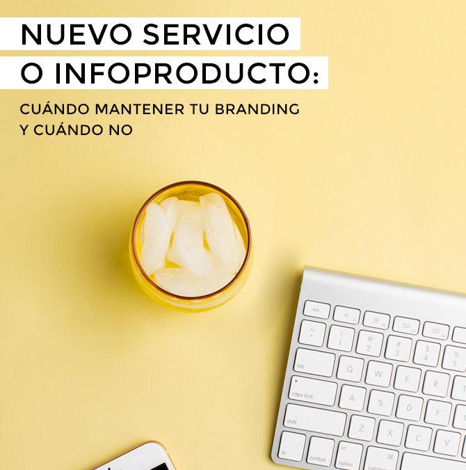 Nuevo servicio o infoproducto: Cuándo mantener tu branding y cuándo no